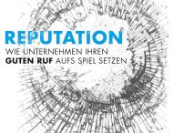 Nur ein Viertel der deutschen Unternehmen misst die eigene Reputation