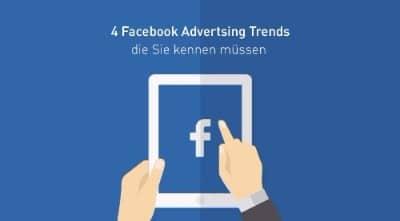 Photo of Vier Facebook-Trends, die Werbetreibende kennen sollten