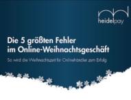 Leitfaden: So wird die Weihnachtszeit für Onlinehändler zum Erfolg