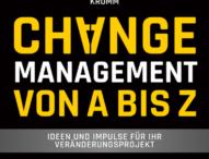 """,, Changemanagement von A bis Z"""""""